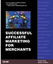 Successful Affiliate Marketing for Merchants ebook by Shawn Collins,Frank Fiore