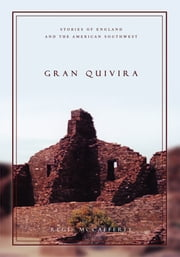 Gran Quivira - Stories of England and the American Southwest ebook by Regis McCafferty