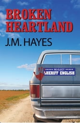 Broken Heartland - A Mad Dog & Englishman Mystery ebook by J M Hayes