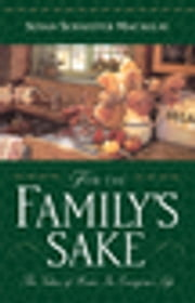 For the Family's Sake - The Value of Home in Everyone's Life ebook by Susan Schaeffer Macaulay