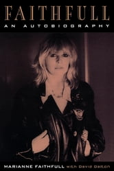 Faithfull - An Autobiography ebook by Marianne Faithfull