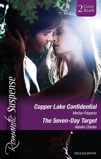 Copper Lake Confidential/The Seven-Day Target ebook by Marilyn Pappano,Natalie Charles