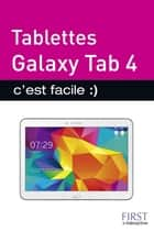 Tablettes Galaxy Tab 4 C'est facile ebook by Paul DURAND-DEGRANGES