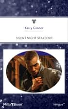 Silent Night Stakeout ebook by Kerry Connor