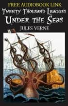 Twenty Thousand Leagues Under the Seas Classic Novels: New Illustrated [Free Audio Links] ebook by JULES VERNE