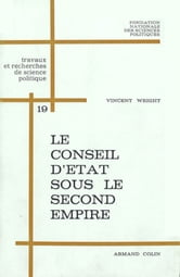 Le Conseil d'Etat sous le Second Empire ebook by Vincent Wright