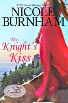 The Knight's Kiss ebook by Nicole Burnham