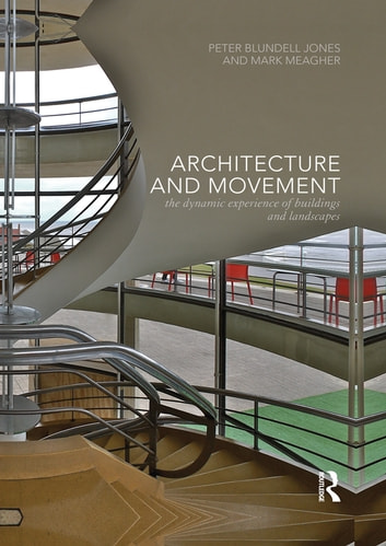 Architecture and Movement - the Dynamic Experience of Buildings and Landscapes ebook by