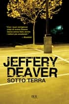 Sotto terra ebook by Jeffery Deaver