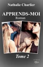 Apprends-moi - Tome 2 ebook by Nathalie Charlier