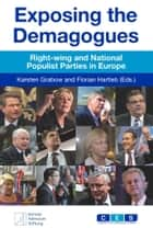 Exposing the Demagogues ebook by Karsten Grabow,Florian Hartleb