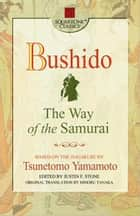 Bushido - The Way of the Samurai ebook by Tsunetomo Yamamoto