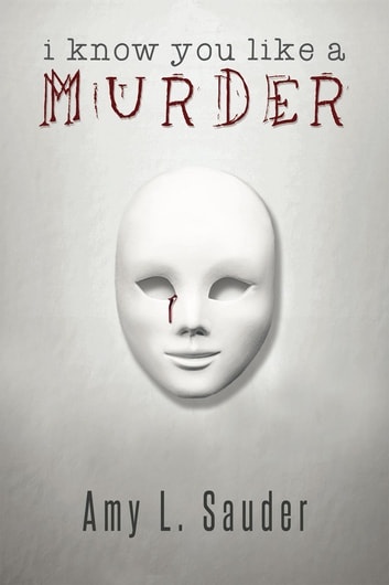 I Know You Like a Murder ebook by Amy L. Sauder