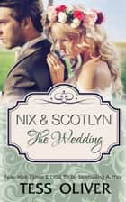 Nix & Scotlyn: The Wedding ebook by Tess Oliver
