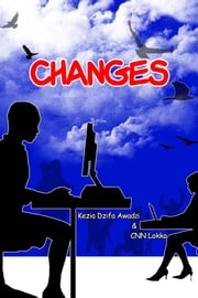 Changes ebook by Kezia Dzifa Awadzi & CNN Lokko