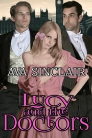 Lucy and the Doctors ebook by Ava Sinclair