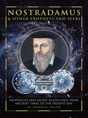 Nostradamus & Other Prophets and Seers ebook by Jo Durden Smith