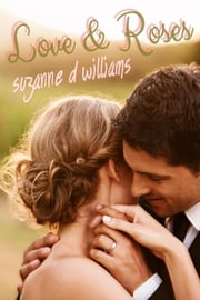 Love & Roses ebook by Suzanne D. Williams