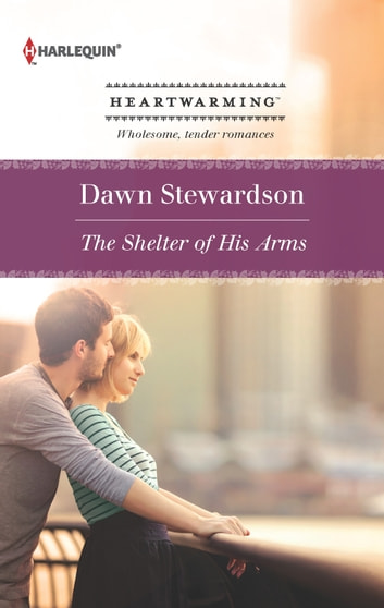 The Shelter of His Arms ebook by Dawn Stewardson
