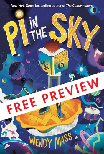 Pi in the Sky - FREE PREVIEW EDITION (The First 7 Chapters) ebook by Wendy Mass
