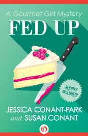 Fed Up ebook by Jessica Conant-Park,Susan Conant