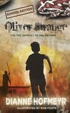 Oliver Strange and the journey to the swamps (school edition) ebook by Diane Hofmeyr