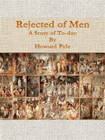 Rejected of Men: A Story of To-day ebook by HOWARD PYLE