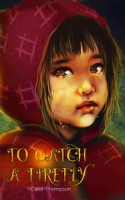 To Catch A Firefly ebook by Carol Thompson