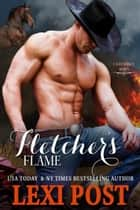 Fletcher's Flame - Last Chance, #3 ebook by Lexi Post