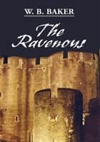 The Ravenous ebook by W. B. Baker