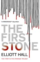 The First Stone ebook by Elliott Hall