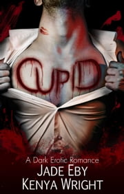 Cupid ebook by Kenya Wright, Jade Eby