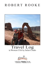 Travel log in Western USA by Safari Condo ebook by Robert Rooke