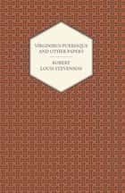 Virginibus Puerisque and Other Papers ebook by Robert Louis Stevenson