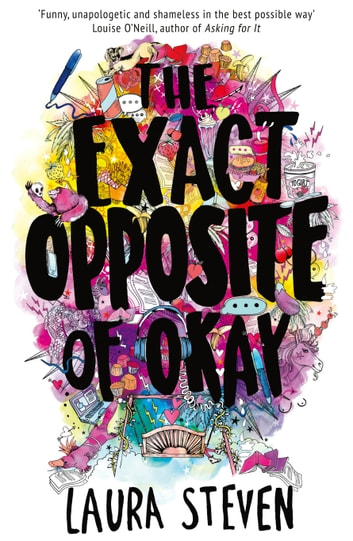 The Exact Opposite of Okay ebook by Laura Steven
