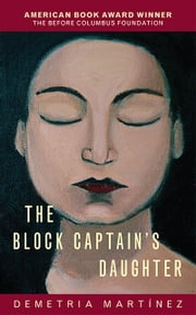 The Block Captain's Daughter ebook by Demetria Martinez