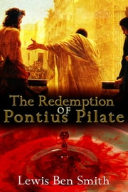 The Redemption of Pontius Pilate ebook by Lewis Ben Smith