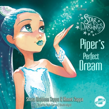 Piper's Perfect Dream audiobook by Shana Muldoon Zappa,Ahmet Zappa