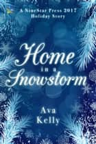 Home in a Snowstorm ebook by Ava Kelly