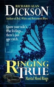Ringing True ebook by Richard Alan Dickson