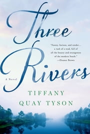 Three Rivers - A Novel ebook by Tiffany Quay Tyson