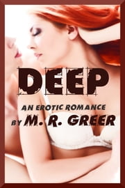Deep: An Erotic Romance ebook by M. R. Greer