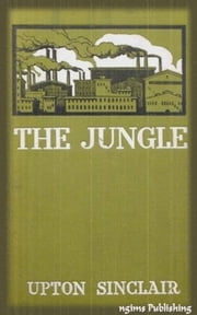The Jungle (Illustrated + Audiobook Download Link + Active TOC) ebook by Upton Sinclair