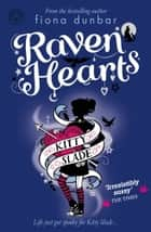 Kitty Slade 4: Raven Hearts ebook by Fiona Dunbar