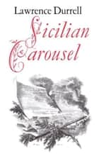 Sicilian Carousel eBook by Lawrence Durrell