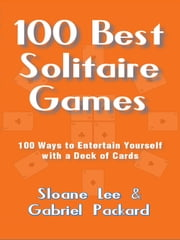 100 Best Solitaire Games ebook by Lee Sloane