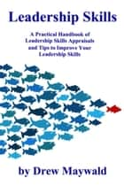Leadership Skills ebook by Drew Maywald