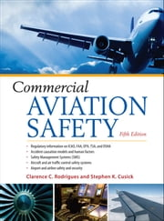 Commercial Aviation Safety 5/E ebook by Clarence Rodrigues, Stephen Cusick