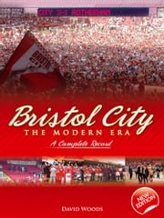 Bristol City: The Modern Era 1967-2007 ebook by David Woods