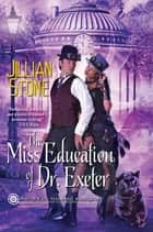 The Miss Education of Dr. Exeter ebook by Jillian Stone